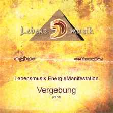 EnergieManifestation - Vergebung